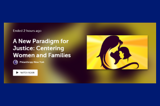 A New Paradigm for Justice: Centering Women and Families