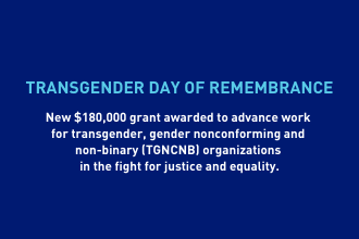 The New York Women's Foundation Invests in Six Transgender, Gender Nonconforming and Non-Binary (TGNCNB) Organizations in Recognition of Transgender Day of Remembrance